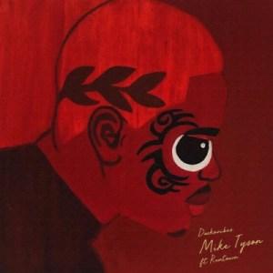 DarkoVibes - Mike Tyson ft. Runtown